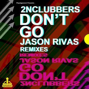 Don't Go (Jason Rivas Remixes)
