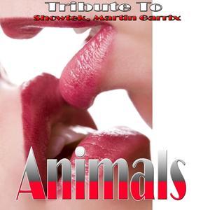 Animals: Tribute to Showtek, Martin Garrix