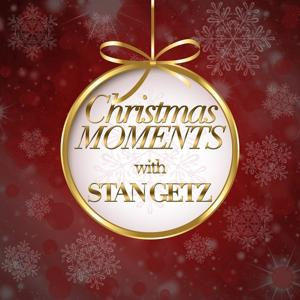 Christmas Moments With Stan Getz