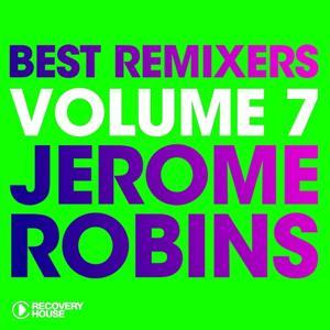 Best Remixers, Vol. 7: Jerome Robins