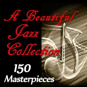 A Beautiful Jazz Collection (150 Masterpieces)