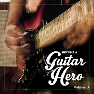 Become a Guitar Hero, Vol. 3