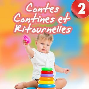 Contes, contines et ritournelles, Vol. 2 (Chants et histoires pour enfants)