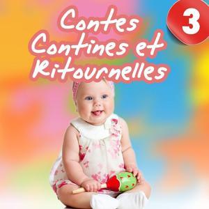 Contes, contines et ritournelles, Vol. 3 (Chants et histoires pour enfants)