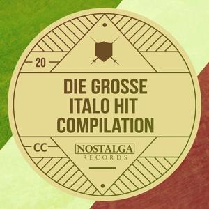 Die Große Italo Hit Compilation, Vol. 1