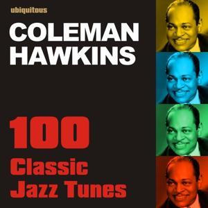 100 Classic Jazz Tunes (The Best Of Coleman Hawkins)