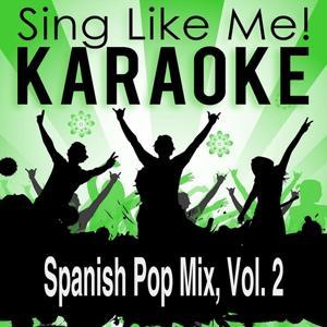 Spanish Pop Mix, Vol. 2 (Karaoke Version)