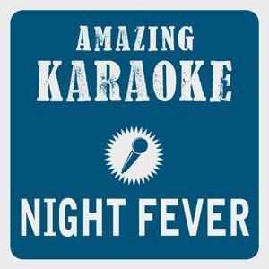 Night Fever (Karaoke Version) (Originally Performed By Bee Gees)