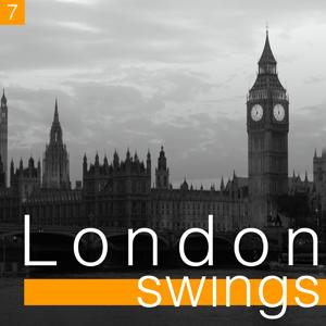 London Swings, Vol. 7 (The Golden Age of British Dance Bands)