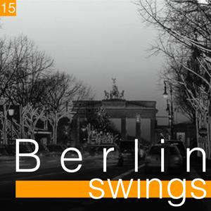 Berlin Swings, Vol. 15 (Die goldene Ära deutscher Tanzorchester)