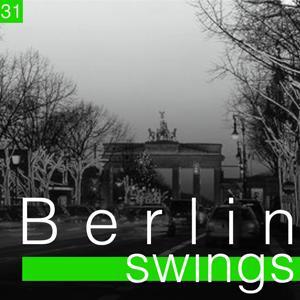 Berlin Swings, Vol. 31 (Die goldene Ära deutscher Tanzorchester)