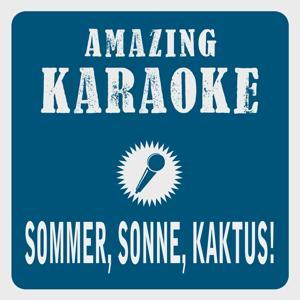 Sommer, Sonne, Kaktus! (Karaoke Version) (Originally Performed By Helge Schneider)