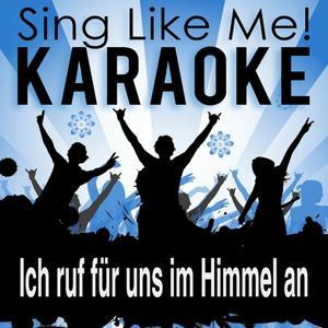 Ich ruf für uns im Himmel an (Karaoke Version)