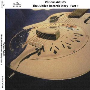 The Jubilee Records Story - Part 1