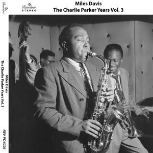 The Charlie Parker Years, Vol. 3