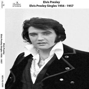 Elvis Presley Singles 1956 - 1957