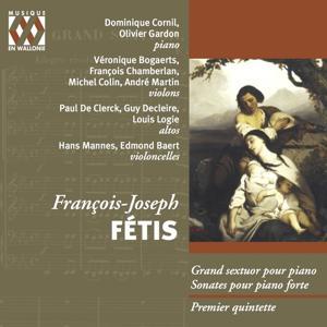 François-Joseph Fétis: Sextuor, Sonate, Quintette