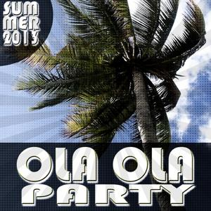 Ola Ola Party (Summer 2013)