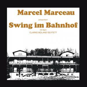 Swing Im Bahnhof (Marcel Marceau Prasentiert)