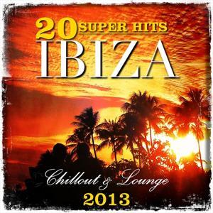20 Super Hits Ibiza Chillout & Lounge 2013