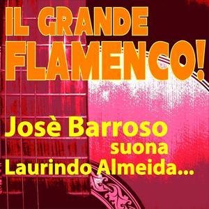 Il Grande Flamenco! Josè Barroso Suona Laurindo Almeida...