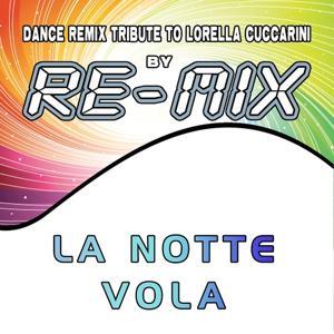 La notte vola: Dance Remix Tribute to Lorella Cuccarini