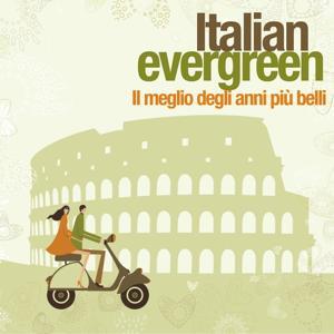 Italian Evergreen: Il meglio degli anni più belli (Vol. 1)