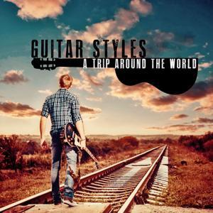 Guitar Styles, a Trip Around the World
