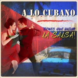 A Lo Cubano Tienes Que Bailar la Salsa!