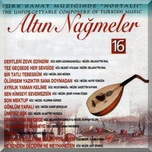 Altın Nağmeler, Vol. 16 (Türk Sanat Müziğinde Nostalji - The Unforgettable Composers of Turkish Music)