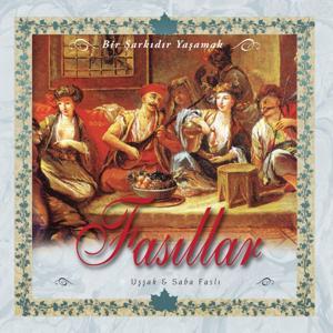 Fasıllar, Vol. 4 (Bir Şarkıdır Yaşamak / Uşşak & Saba Faslı)