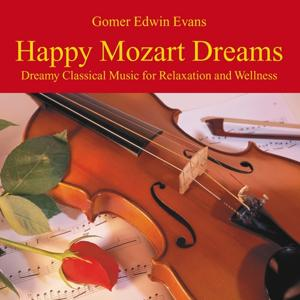 Happy Mozart Dreams: Music for Relaxation