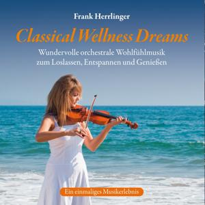 Classical Wellness Dreams : Orchestrale Wohlfühlmusik