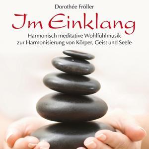 IM EINKLANG : Meditative Wohlfühlmusik