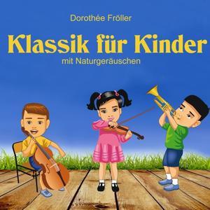 Klassik für Kinder mit Naturgeräuschen
