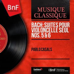 Bach: Suites pour violoncelle seul Nos. 5 & 6 (Mono Version)