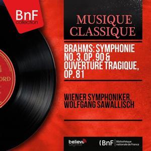 Brahms: Symphonie No. 3, Op. 90 & Ouverture tragique, Op. 81 (Mono Version)
