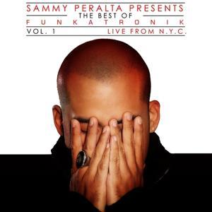 Sammy Peralta Presents Funkatronik Live from NYC, Vol.1