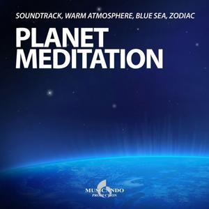 Planet Meditation (Soundtrack, Warm Atmosphere, Blue Sea, Zodiac)