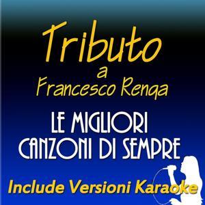 Tributo a Francesco Renga: Le migliori canzoni di sempre (Include versioni karaoke)