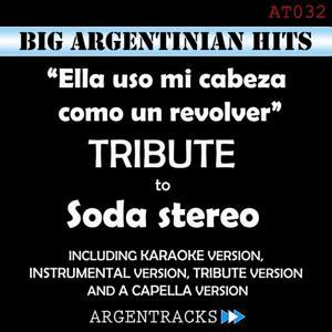 Ella Uso Mi Cabeza Como un Revolver - Tribute Soda Stereo