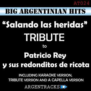 Salando las Heridas - Tribute To Patricio Rey y Sus Redonditos de Ricota