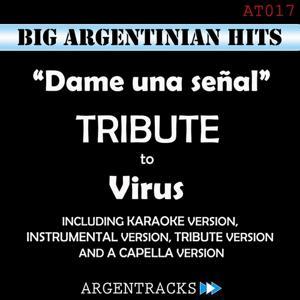 Dame una Señal - Tribute To Virus