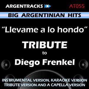 Llevame a Lo Hondo - Tribute To Diego Frenkel