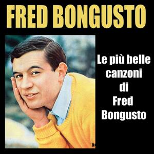 Le piu belle canzoni di Fred Bongusto