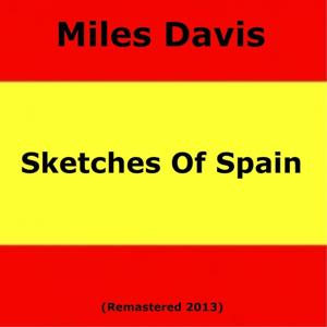 Sketches Of Spain (Remastered 2013)