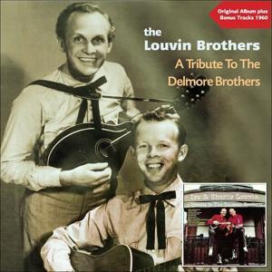 A Tribute to the Delmore Brothers (Original Album Plus Bonus Tracks 1960)