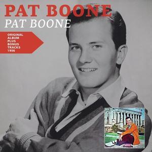 Pat Boone (Original Album Plus Bonus Tracks 1956)