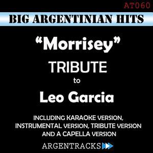 Morrissey - Tribute to Leo Garcia