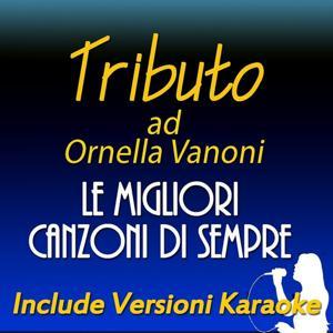Tributo ad Ornella Vanoni: le migliori canzoni di sempre (Include versioni karaoke)